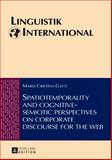 Spatiotemporality and Cognitive-Semiotic Perspectives on Corporate Discourse for the Web, Gatti, Maria Cristina, 3631628811