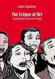 The Eclipse of Art, Julian Spalding, 3791328816