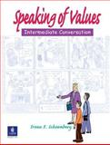 Speaking of Values, Schoenberg, Irene E., 0130978817