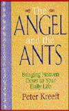 The Angel and the Ants, Peter Kreeft, 0892838817