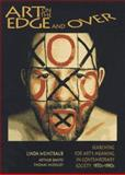 Art on the Edge... And Over : Searching for Art's Meaning in Contemporary Society, Weintraub, Linda, 0965198812
