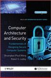 Computer Architecture and Security : Designing Secure Computer Systems, Shuangbao Paul Wang, Robert S. Ledley, 111816881X