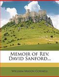 Memoir of Rev David Sanford, William Mason Cornell, 1147258813