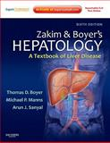 Zakim and Boyer's Hepatology : A Textbook of Liver Disease - Expert Consult: Online and Print, Boyer, Thomas D. and Manns, Michael P., 1437708811