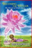 Becoming the Healer, Deborah L. Schlag, 1452558817