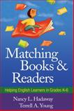 Matching Books and Readers : Helping English Learners in Grades K-6, Hadaway, Nancy L. and Young, Terrell A., 1606238817
