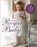 Sewing for a Royal Baby, Sew Beautiful Magazine Editors, 1878048813