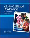 Middle Childhood Development : A Contextual Approach, Zembar, Mary Jo and Blume, Libby Balter, 0131718819