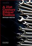 A 21st Century Ethical Toolbox, Anthony Weston, 0199758816