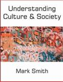 Understanding Culture and Society, Smith, Mark, 0335208819