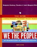 We the People : An Introduction to American Politics, Sixth Texas Edition, Ginsberg, Benjamin and Lowi, Theodore J., 0393178811