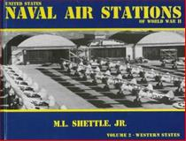 United States Naval Air Stations of World War II, Shettle, M. L., 0964338815