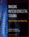 Imaging Musculoskeletal Trauma : Interpretation and Reporting, , 1118158814