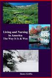 Living and Nursing in Americ, Dawn Griffis, 1257758810