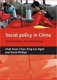 Social Policy in China, Chan, Chak Kwan and Ngok, King Lun, 1861348819