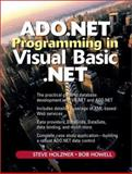 ADO. NET Programming in Visual Basic . NET, Holzner, Steven and Howell, Robert, 0131018817