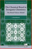 The Chemical Bond in Inorganic Chemistry : The Bond Valence Model, Brown, I. David, 0199298815