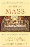 The Mass, Donald Wuerl and Mike Aquilina, 0307718816