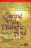 Caring for the Diabetic Soul : Restoring Emotional Balance for Yourself and Your Family, Warshaw, Hope and American Diabetes Association Staff, 0945448813