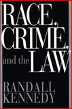 Race, Crime and the Law, Randall Kennedy, 0679438815