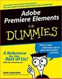 Adobe Premiere Elements for Dummies®, Keith Underdahl, 0764578812