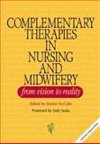 Complementary Therapies in Nursing and Midwifery : From Vision to Practice, , 0957798814