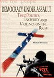 Democracy under Assault : TheoPolitics, Incivility and Violence on the Right, Swenson, Michele, 0976678810