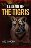 Legend of the Tigris, Rod Sanford, 1475228813