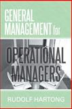 General Management for Operational Managers, Rudolf Hartong, 1481788817