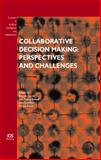 Collaborative Decision Making : Perspectives and Challenges, Zaraté, Pascale, 1586038818
