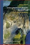 Severe Attachment Disorder in Childhood : A Guide to Practical Therapy, Rygaard, Niels P., 3211998810