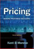 Pricing : Making Profitable Decisions, Monroe, Kent B., 0072528818