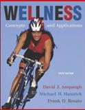 Wellness : Concepts and Applications with PowerWeb, Anspaugh, David J. and Hamrick, Michael H., 0073138819