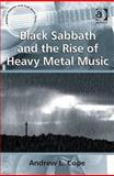 Black Sabbath and the Rise of Heavy Metal Music, Cope, Andrew Laurence, 0754668819