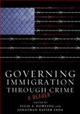 Governing Immigration Through Crime 1st Edition