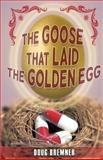 The Goose That Laid the Golden Egg, Doug Bremner, 1463648812