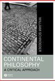 Continental Philosophy : A Critical Approach, Schroeder, William R., 1557868816