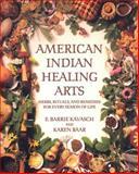 American Indian Healing Arts, E. Barrie Kavasch and Karen Baar, 0553378813