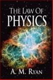 The Law of Physics, Ryan, Andrew M., 0980208815