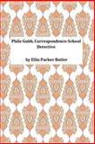 Philo Gubb, Correspondence-School Detective, Ellis Parker Ellis Parker Butler, 1494948818