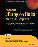 Practical JRuby on Rails Web 2. 0 Projects : Bringing Ruby on Rails to Java, Bini, Ola, 1590598814