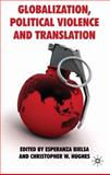 Globalization, Political Violence and Translation, , 0230218814
