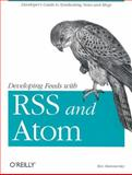 Developing Feeds with Rss and Atom, Hammersley, Ben, 0596008813