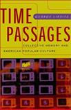 Time Passages : Collective Memory and American Popular Culture, Lipsitz, George, 0816638810