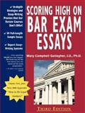 Scoring High on Bar Exam Essays : In-depth Strategies and Essay-Writing Practice That Bar Review Courses Don't Offer, Gallagher, Mary Campbell, 0970608810