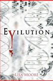 Evilution, Lisa Moore, 1468508814