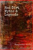 Red Dirt Myths and Legends, Peggy Randall-Martin, 1477588817