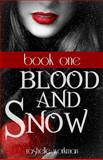 Blood and Snow Volumes 1-4, RaShelle Workman, 1479258814