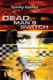 Dead Man's Switch, Tammy Kaehler, 1590588819