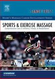 Sports and Exercise Massage : Comprehensive Care in Athletics, Fitness, and Rehabilitation, Fritz, Sandy, 0323028829